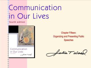Chapter Fifteen: Organizing and Presenting Public Speeches