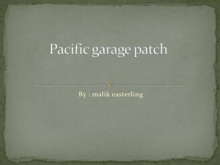Pacific garage patch