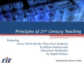 Principles of 21 st  Century Teaching
