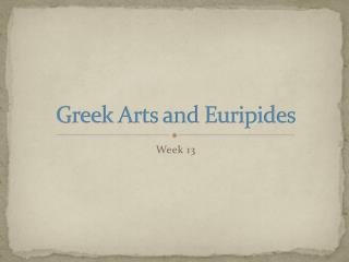 Greek Arts and Euripides