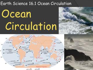 Earth Science 16.1  O cean Circulation