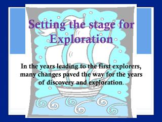 Setting the stage for Exploration