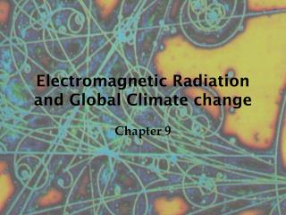 Electromagnetic Radiation and Global Climate change
