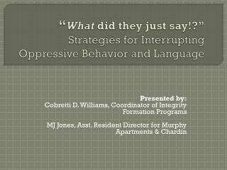 """"""" What  did they just say!?"""" Strategies for Interrupting Oppressive Behavior and Language"""