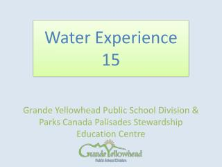 Grande Yellowhead Public School Division & Parks Canada Palisades Stewardship Education Centre