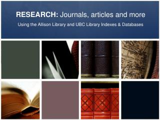 RESEARCH:  Journals, articles and more