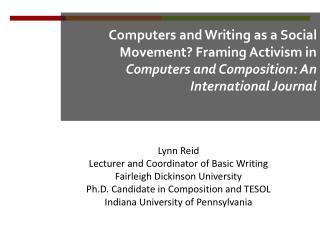 Lynn Reid Lecturer and Coordinator of Basic Writing Fairleigh Dickinson University