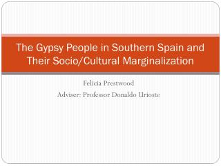 The Gypsy People in Southern Spain and Their Socio/Cultural Marginalization