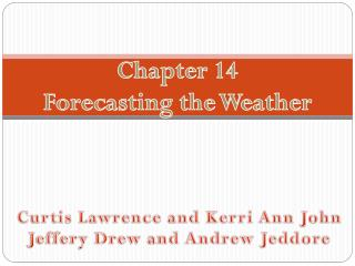 Chapter  14 Forecasting  t he Weather
