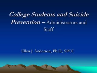 College Students and Suicide Prevention –  Administrators and Staff