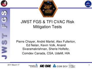 JWST FGS  & TFI  CVAC Risk  Mitigation Tests
