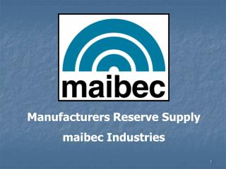 Manufacturers Reserve Supply maibec Industries