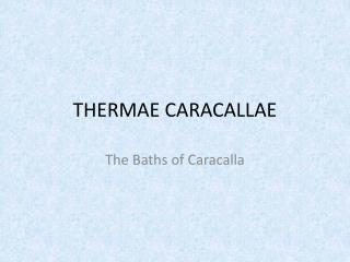 THERMAE CARACALLAE