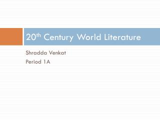 20 th  Century World  Literature