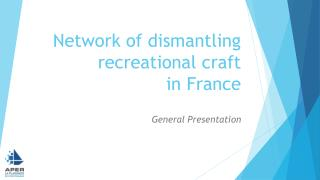 Network of  dismantling recreational craft in France