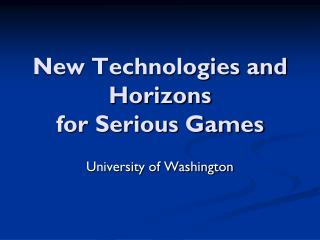 New Technologies and Horizons  for Serious Games