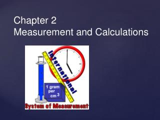 Chapter 2 Measurement and Calculations