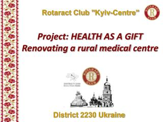 Project: HEALTH  AS A  GIFT Renovating a rural medical  centre