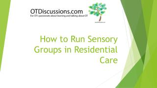 How to Run Sensory Groups in Residential Care