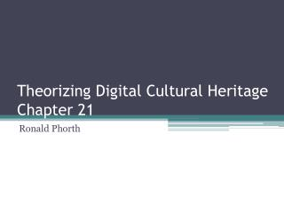 Theorizing Digital Cultural Heritage Chapter 21