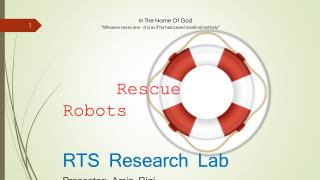 Rescue     Robots RTS Research Lab Presenter : Amin Rigi