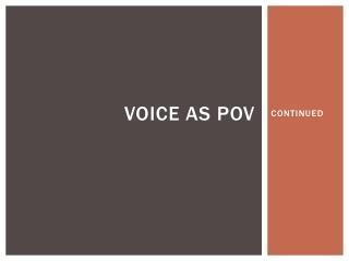 VOICE AS POV