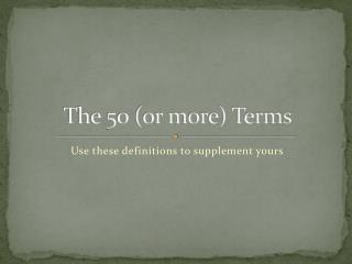 The 50 (or more) Terms