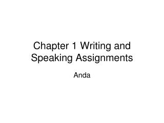 Chapter 1 Writing and Speaking Assignments