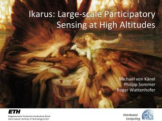 Ikarus : Large-scale Participatory Sensing at High Altitudes