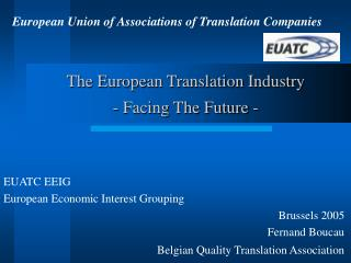 The European Translation Industry - Facing The Future -