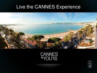 Live the CANNES  E xperience