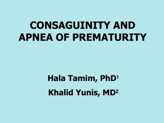 CONSAGUINITY AND APNEA OF PREMATURITY