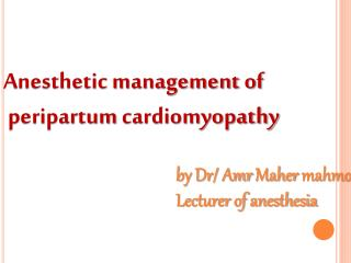 Anesthetic management  of peripartum cardiomyopathy
