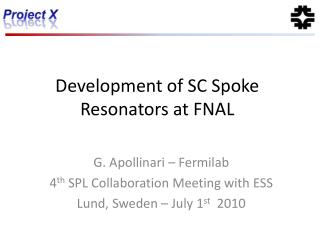 Development of SC Spoke Resonators at FNAL