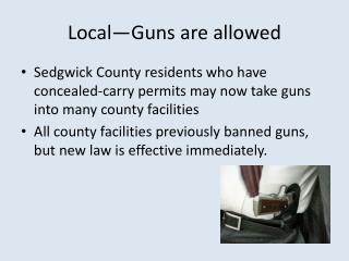Local—Guns are allowed
