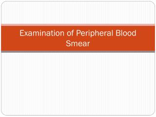 Examination of Peripheral Blood Smear