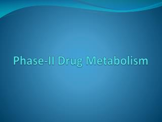 Phase-II Drug Metabolism