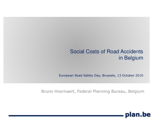 Social Costs of Road Accidents  in Belgium   European Road Safety Day, Brussels, 13 October 2010