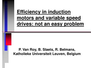 Efficiency in induction motors and variable speed drives: not an easy problem