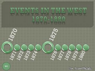 Events in the west 1870-1880