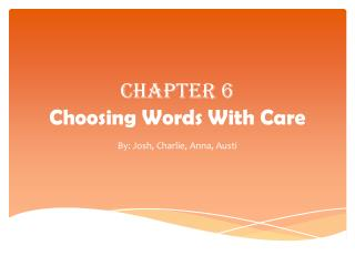 Chapter 6 Choosing Words With Care