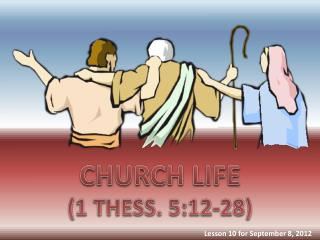 CHURCH LIFE (1  THESS . 5:12-28)
