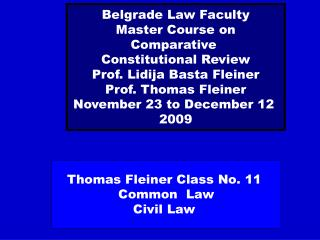 Thomas Fleiner Class No. 11  Common  Law Civil Law