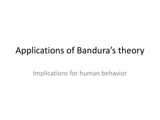 Applications of  Bandura's  theory