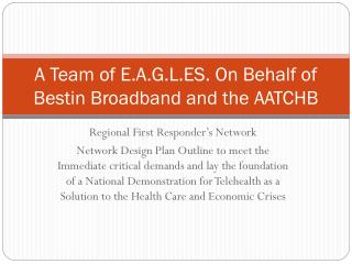 A Team of E.A.G.L.ES. On Behalf of Bestin Broadband and the AATCHB