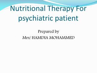 Nutritional Therapy For    psychiatric patient