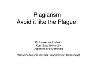 Plagiarism Avoid it like the Plague!