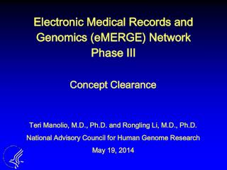 Electronic Medical Records and Genomics ( eMERGE ) Network Phase III