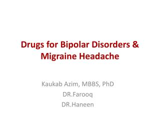 Drugs for Bipolar Disorders & Migraine Headache