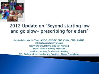 "2012 Update on ""Beyond starting low and go slow- prescribing for elders"""